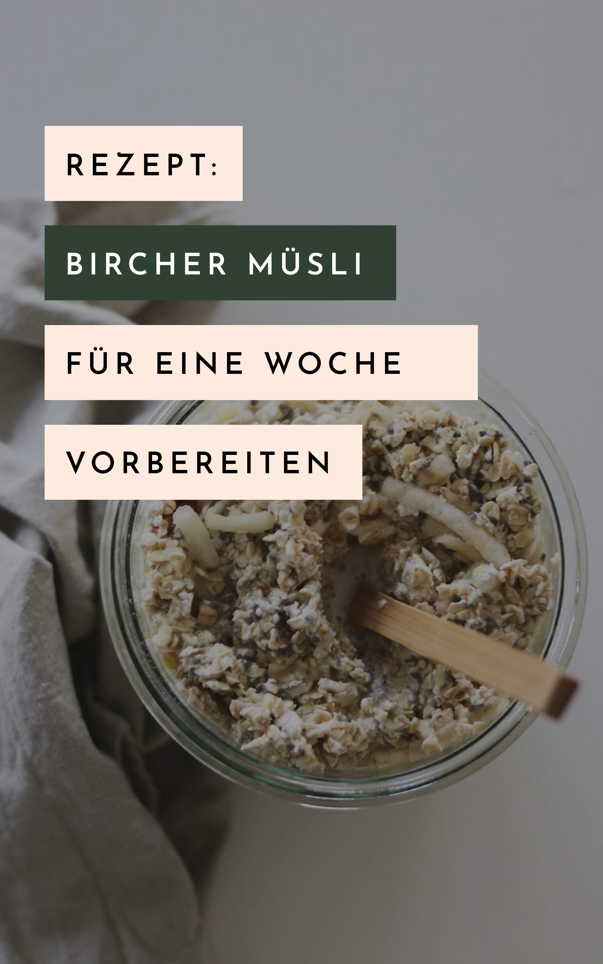 Meal Prep Frühstück: Bircher Müsli für die ganze Woche