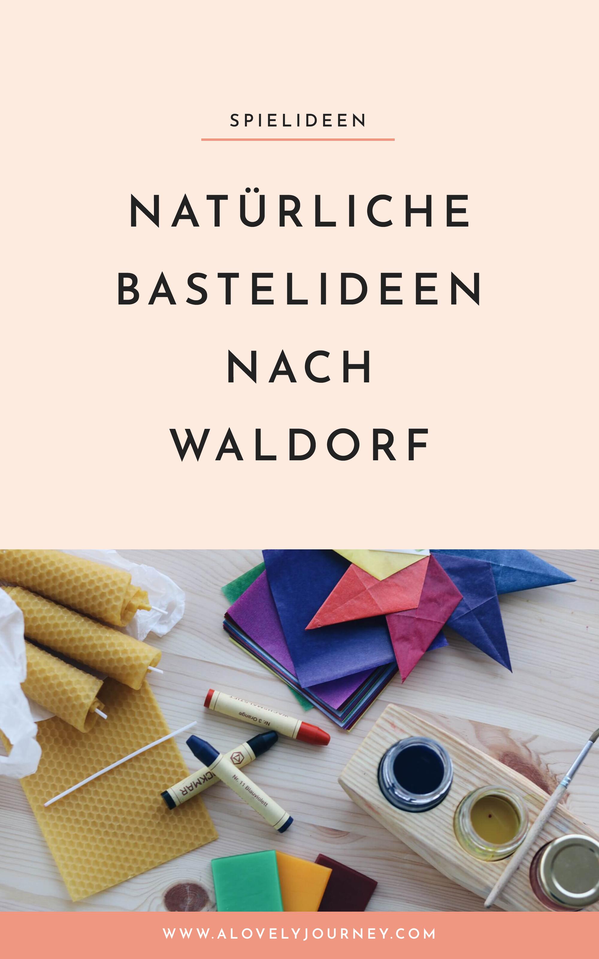 Natürlich Basteln: Einfach schöne Ideen zum Basteln nach Waldorf