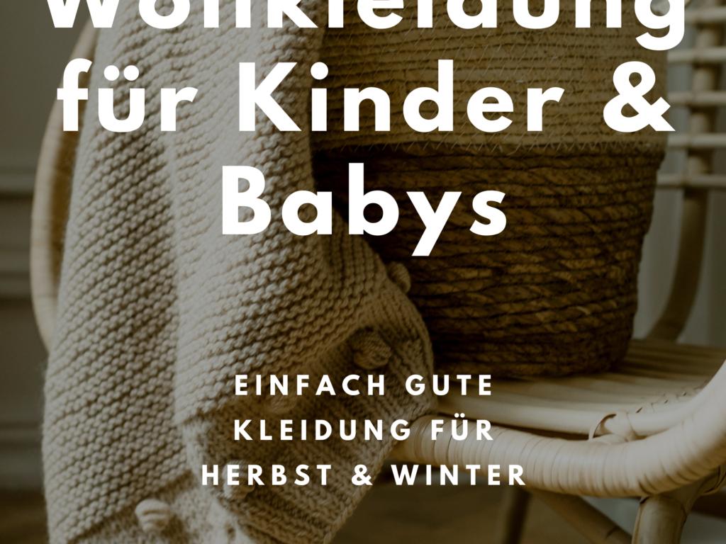 Wollkleidung für Kinder: Funktionale Kleidung für Herbst & Winter