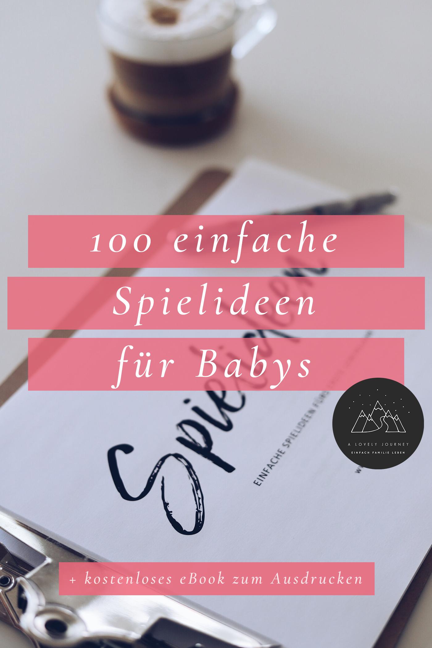 100 einfache Spielideen für Babys - mit kostenlosem eBook zum Ausdrucken