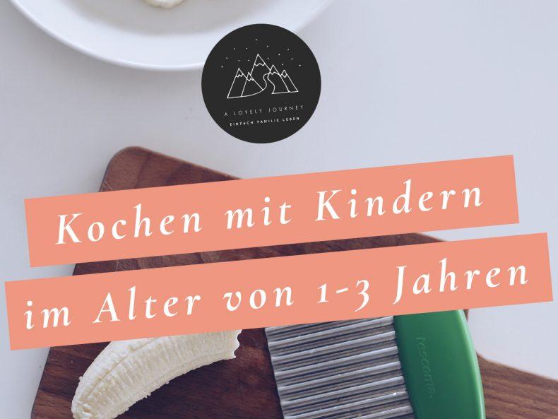 Kochen mit Kindern von 1-3 Jahren