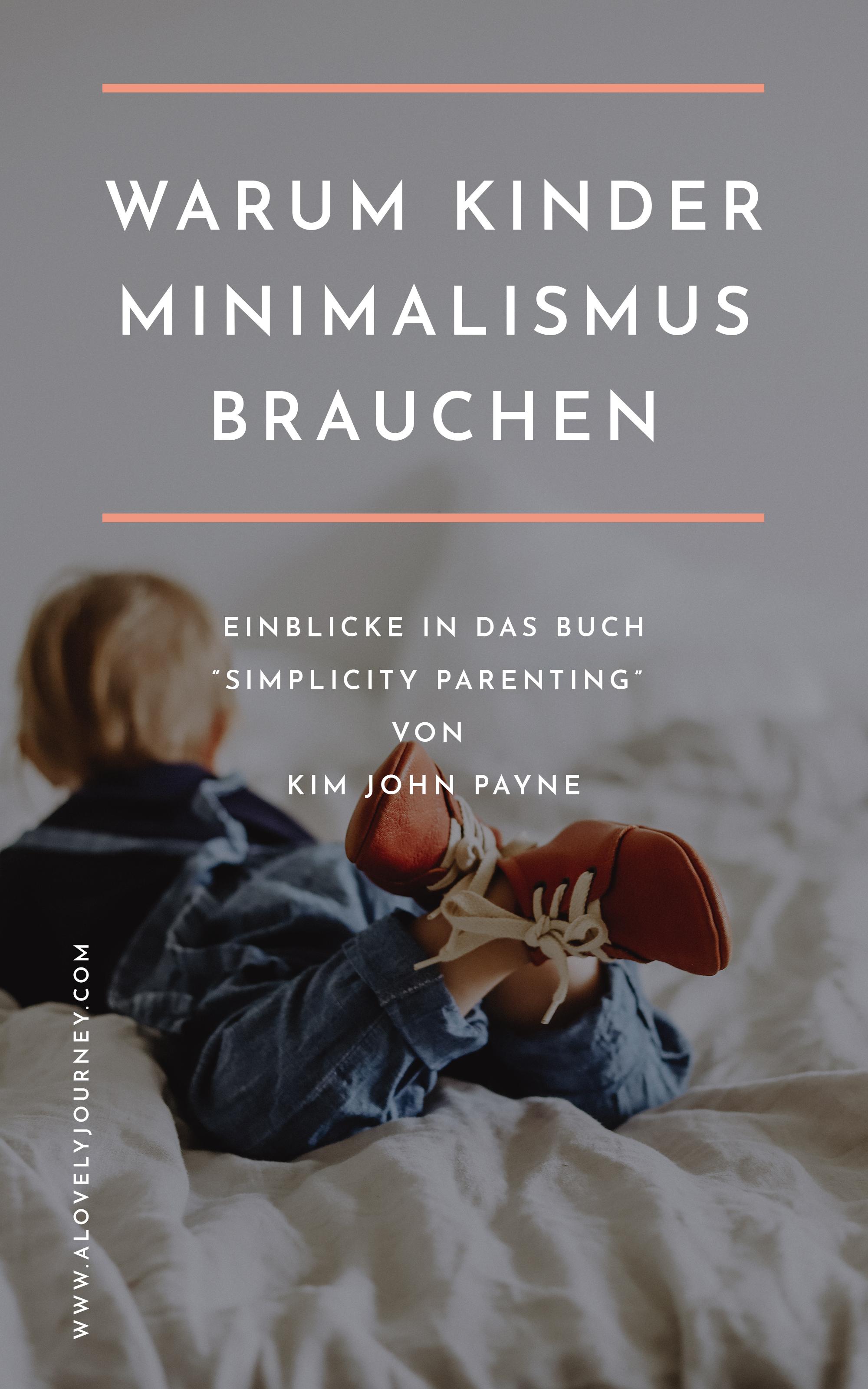 Einblicke in das buch simplicity parenting warum kinder for Warum minimalismus