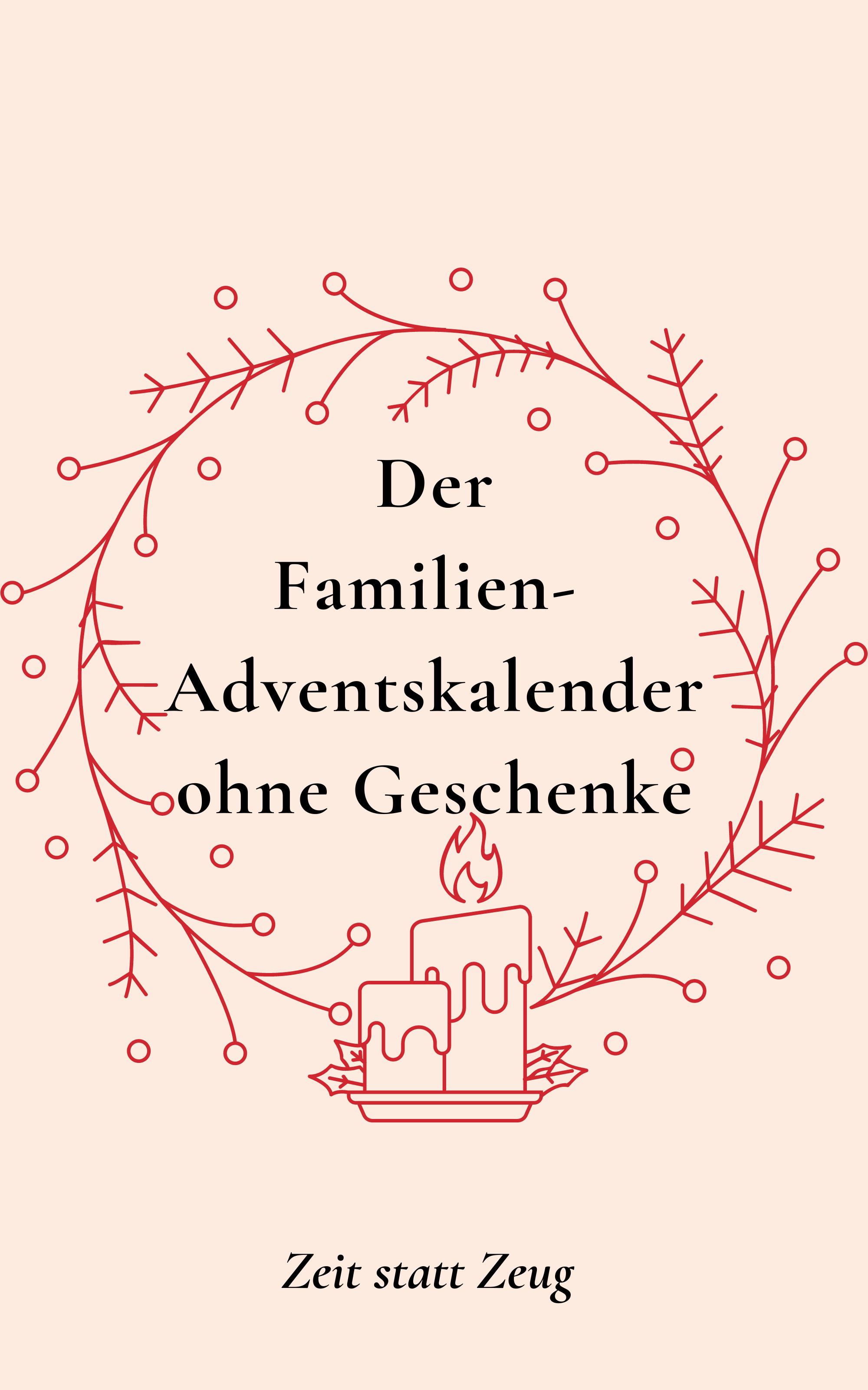 Zeit statt Zeug:  Adventskalender ohne Geschenke