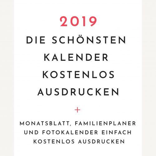Organisiert druchs Jahr 2019: Die schönsten kostenlosen Kalender zum ausdrucken
