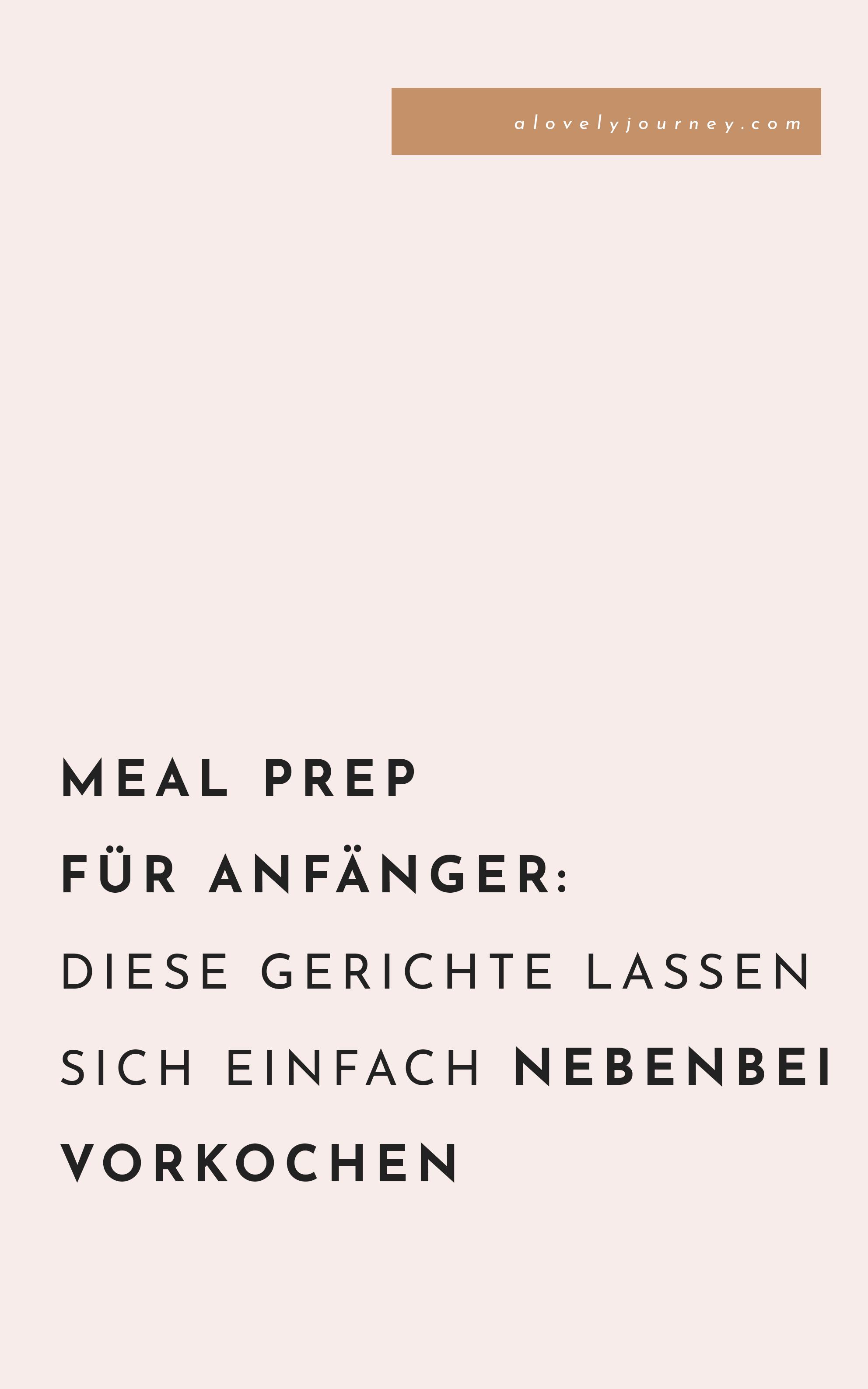 Meal Prep für Anfänger: diese Gerichte lassen sich einfach nebenbei vorkochen