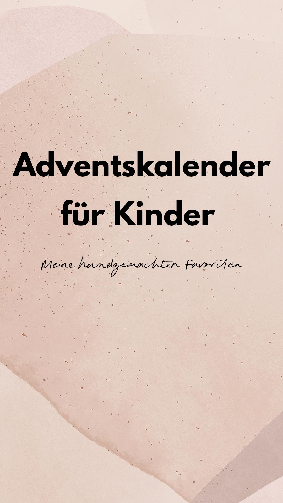 Adventskalender für Kinder: Meine handgemachten Favoriten